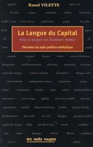 Raoul Vilette - La langue du capital - Mise à nu ses locuteurs mêmes.