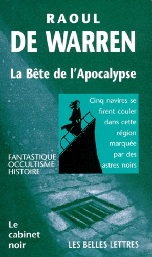 Raoul Warren - La bête de l'Apocalypse.
