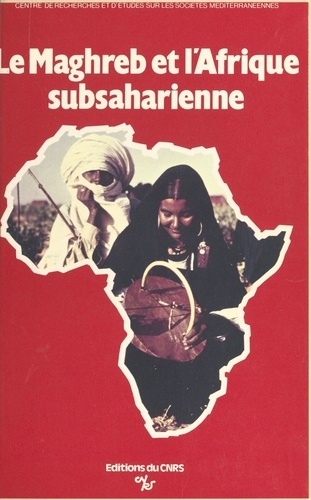 Le Maghreb et l'Afrique subsaharienne