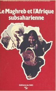 Raoul Weexsteen et Jean-Robert Henry - Le Maghreb et l'Afrique subsaharienne.