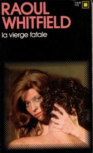 Raoul Whitfield - La vierge fatale.