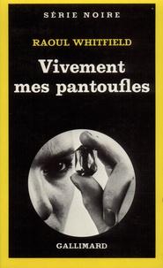 Raoul Whitfield - Vivement mes pantoufles !.