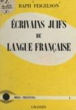 Raph Feigelson - Écrivains juifs de langue française.