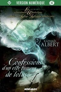 Raphaël Albert - Confessions d'un elfe fumeur de lotus.
