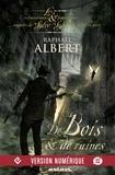 Raphaël Albert - Les extraordinaires & fantastiques enquêtes de Sylvo Sylvain, détective privé  : De bois et de ruines.