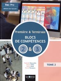 Raphaël Alexandre et Amina Dahir - Métiers de l'accueil 1re Tle Bac pro - Tome 2, Bloc de compétences 2 et 3.