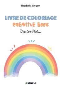 Raphaël Ançay - Livre de coloriage    Creative book - Dessine-moi....
