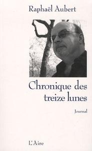 Raphaël Aubert - Chronique des treize lunes - Journal 2008.