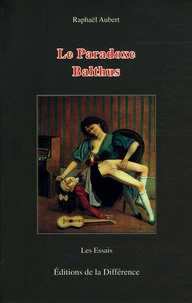 Raphaël Aubert - Le Paradoxe Balthus.