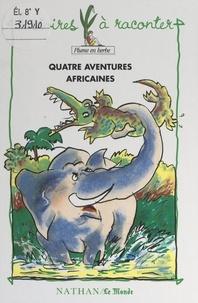 Raphaël Audouin-Rouzeau et Pauline Belvèze - Quatre aventures africaines.