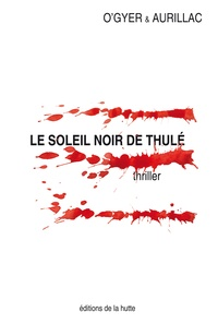 Raphaël Aurillac et Philip O'Gyer - Le soleil noir de Thulé.
