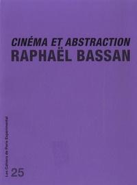Raphaël Bassan - Cinéma et abstraction - Des croisements.