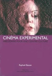 Raphaël Bassan - Cinéma expérimental - Abécédaire pour une contre-culture.