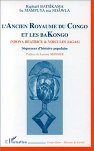 Raphaël Batsikama - L'ANCIEN ROYAUME DU CONGO ET LES BAKONGO (NDONA BEATRICE ET VOICI LES JAGAS) - Séquences d'histoire populaire.