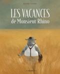 Raphaël Baud et Aurélie Neyret - Les vacances de Monsieur Rhino.