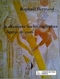 Raphaël Bertrand - Je découvre les hiéroglyphes - Aperçu du cours.