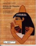 Raphaël Bertrand - Scènes de l'Egypte ancienne - et autres documents accompagnés de leur traduction.