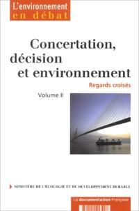 """Raphaël Billé et Laurent Mermet - Concertation, décision et environnement, regards croisés - Volume 2, Actes du séminaire trimestriel """"Concertation, décision et environnement""""."""