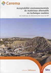 Raphaël Bodet et Nies Boussiouf - Acceptabilité environnementale de matériaux alternatifs en technique routière - Les matériaux de déconstruction issus du BTP - Guide d'application.
