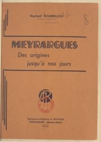 Raphaël Bourrillon - Meyrargues - Des origines jusqu'à nos jours.