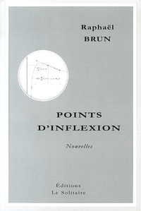 Raphaël Brun - Points d'inflexion.