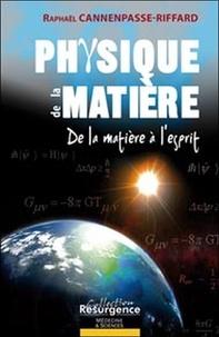 Raphaël Cannenpasse-Riffard - Physique de la matière - De la matière à l'esprit.