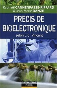 Raphaël Cannenpasse-Riffard et Jean-Marie Danze - Précis de bioélectronique selon L. C. Vincent.