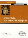 Raphaël Carrasco - Charles Quint et la monarchie espagnole.