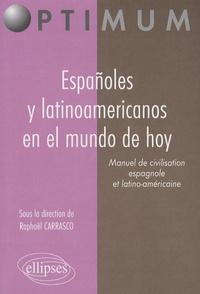 Raphaël Carrasco - Españoles y latinoamericanos en el mundo de hoy - Manuel de civilisation espagnole et latino-américaine.