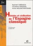 Raphaël Carrasco et Claudette Dérozier - Histoire et civilisation de l'Espagne classique 1492-1808.