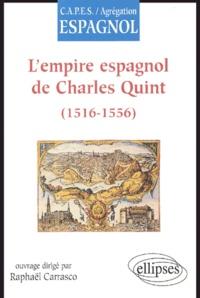 Raphaël Carrasco - L'empire espagnol de Charles Quint (1516-1556).