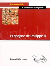 Raphaël Carrasco - L'Espagne de Philippe II.