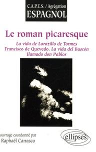 Raphaël Carrasco - Le roman picaresque - La vida de Larazillo de Tormes, Francisco de Quevedo, La vida del Buscon llamado don Pablos.