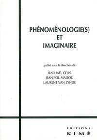Raphaël Célis et Jean-Pol Madou - Phénoménologie(s) et imaginaire.