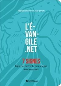 Raphaël Charrier et Jean Schott - L'Evangile.net - 7 signes pour découvrir la foi en Jésus avec vos amis.