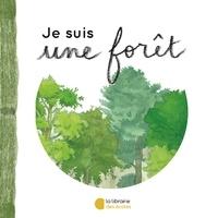 Raphaël Colombo et Mélissa Faidherbe - Je suis une forêt - Petite introduction à l'écologie.