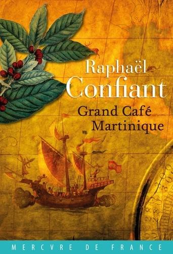 Raphaël Confiant - Grand cafe martinique.