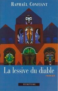 Raphael Confiant et Raphaël Confiant - La lessive du diable.