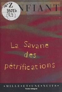 Raphaël Confiant - La savane des pétrifications.
