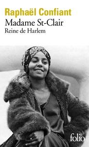 Raphaël Confiant - Madame St-Clair - Reine de Harlem.