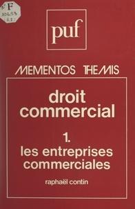 Raphaël Contin et Maurice Duverger - Droit commercial (1) - Les entreprises commerciales.