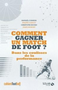 Raphaël Cosmidis et Philippe Gargov - Comment gagner un match de foot ? - Dans les coulisses de la performance.
