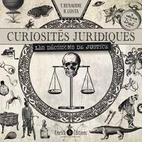 Raphaël Costa et Theo Renaudie - Curiosités juridiques - Les décisions de justice.