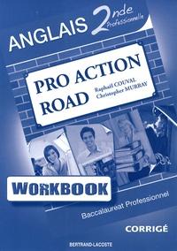 Partager des livres télécharger Anglais 2e profesionnelle Pro Action Road  - Workbook corrigé par Raphaël Couval, Christopher Murray 9782735221226