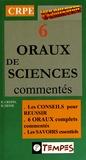Raphaël Crépin et Bernard Denis - 6 oraux de sciences commentés - 1re épreuve d'admission CRPE.