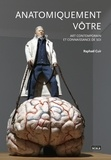 Raphaël Cuir - Anatomiquement vôtre - Art contemporain et connaissance de soi.