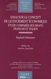 Raphaël Dalmasso - Essai sur le concept de licenciement économique - Etude comparée des droits français et italien.