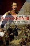 Raphaël Dargent - Napoléon III - L'Empereur du peuple.