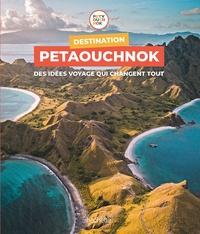 Raphaël De Casabianca et Antoine Delaplace - Destination Petaouchnok - Les spots préférés du réseau qui bouscule les voyages.