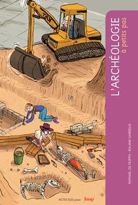 Raphaël de Filippo et Roland Garrigue - L'archéologie a petits pas.